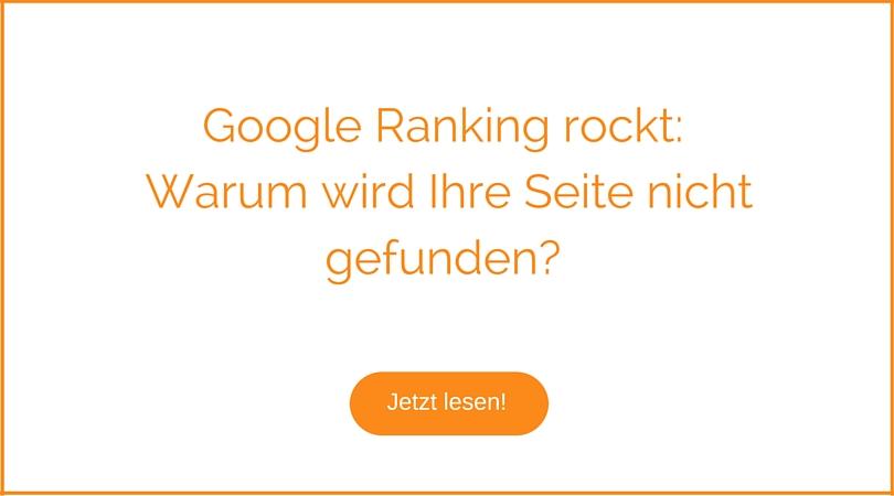 Google Ranking rockt: Warum wird Ihre Seite nicht gefunden?