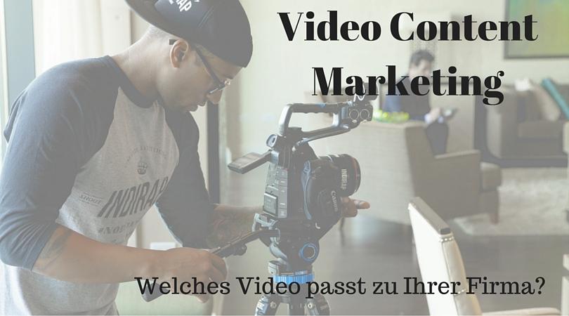 Video Content marketing: Welches Video passt zu Ihrer Firma?