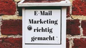 """Briefkasten, auf dem """"E-Mail Marketing richtig gemacht"""" steht"""