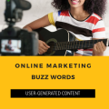 Online Marketing Buzzwords: User-Generated Content