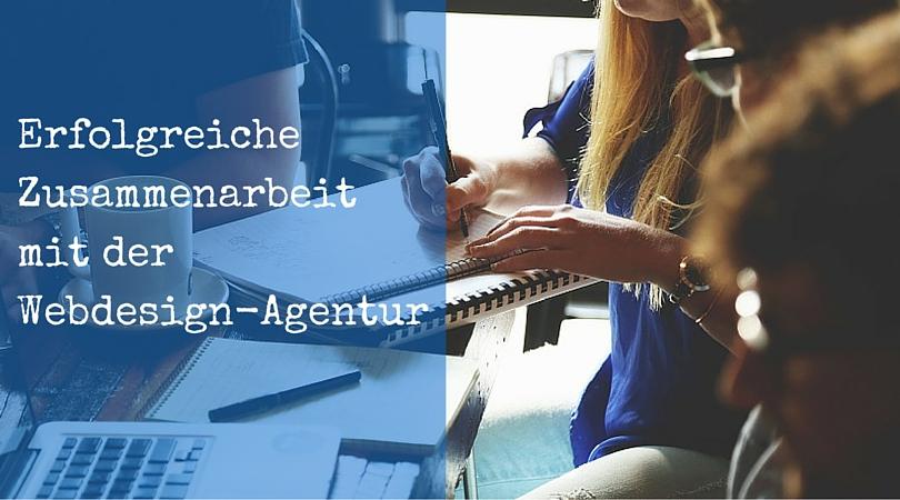 Erfolgreiche Zusammenarbeit mit der Webdesign-Agentur